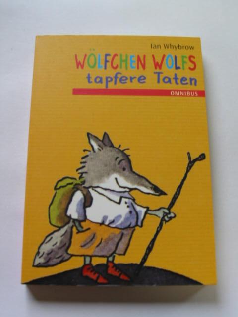 Ian Whybrow: Wölfchen Wolfs tapfere Taten