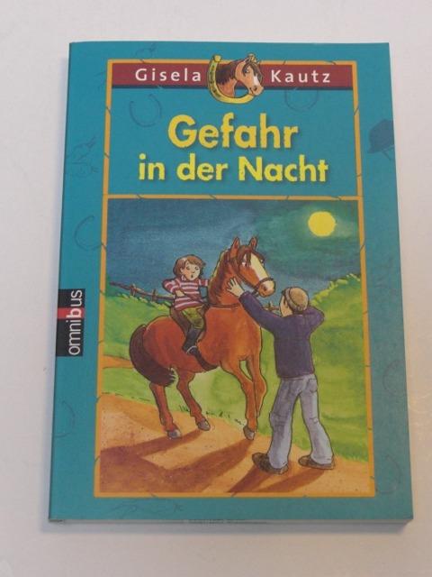 Gisela Kautz: Gefahr in der Nacht. Pferde!