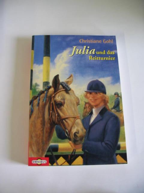 Christiane Gohl: Julia und das Reitturnier.