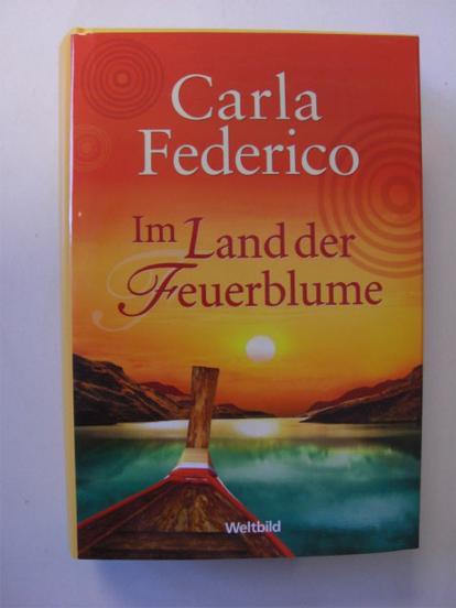 Carla Federico: Im Land der Feuerblume