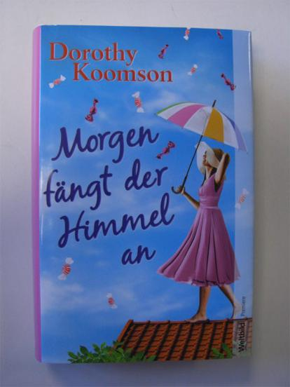 Dorothy Koomson: Morgen fängt der Himmel an